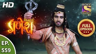 Vighnaharta Ganesh - Ep 559 - Full Episode - 11th October, 2019