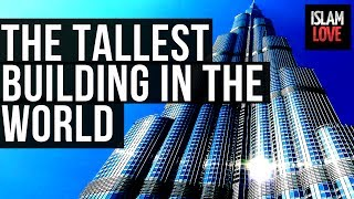 The Tallest Building In The World ᴴᴰ – Islamic Reminder