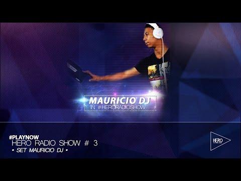 HERO Radio Show # 3 - Mauricio DJ