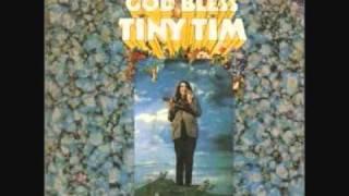 Tiny Tim - Tiptoe Through The Tulips
