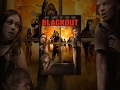 download mp3 dan video The Blackout - Full Movie