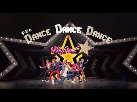 Boyfriend「キミとdance Dance Dance」 video