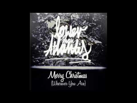 Lower Than Atlantis - Merry Christmas Wherever You Are