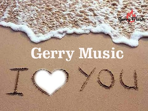 Gerry Music - I Love You (Official Music Video)