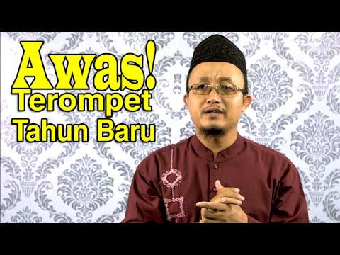 Ceramah Singkat: Terompet Tahun Baru - Ustadz Aris Munandar