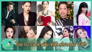 Top 10 ca sĩ giàu nhất showbiz Việt - Tin Tức Mới