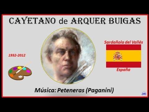 Arquer Buigas (1932-2012) Sardañola del Vallés (España) Música: Peteneras (Paganini)