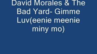 David Morales & The Bad Yard-  Gimme Luv (eenie meenie miny mo)