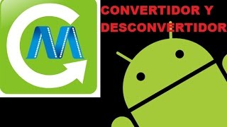 Convertidor De Videos Para ANDROID (media converter)