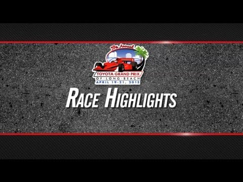 2013 Toyota Grand Prix of Long Beach Highlights