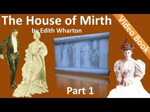 Part 1 - The House of Mirth by Edith Wharton (Book 1 - Chs 01-05)
