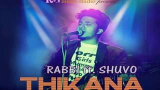 RABBI ft.  Shuvo THIKANA (Official Song 2016)