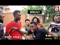Download BREAD (Mark Angel Comedy) (Episode 161) in Mp3, Mp4 and 3GP