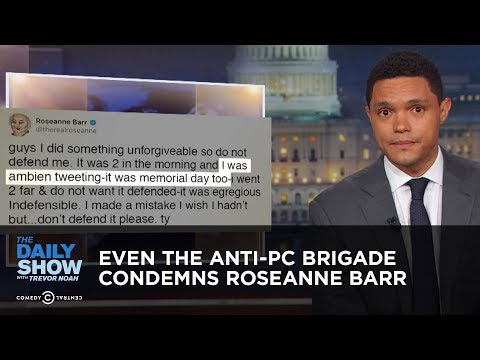 Even the Anti-PC Brigade Condemns Roseanne Barr | The Daily Show