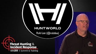 Huntworld - SANS Threat Hunting & Incident Response Summit 2017