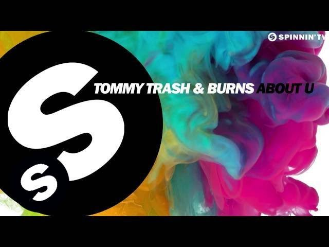 Tommy Trash & Burns - About U (Available January 5)