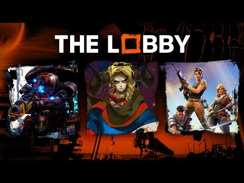 Titanfall 2 Co-Op, Pyre, Fortnite - The Lobby
