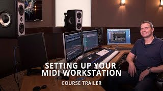 Setting Up Your MIDI Composition Workstation   Course Trailer