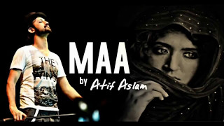 Maa - Atif Aslam | A Song Dedicated To All Mothers | Happy Mother's Day
