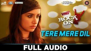 Tere Mere Dil - Full Song   Rock On 2   Farhan Akhtar & Shraddha Kapoor   Shankar Ehsaan Loy