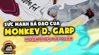 Tất Tần Tật Về Garp - Tại Sao Garp Được Gọi Là Anh Hùng Hải Quân? Khám Phá One Piece #6