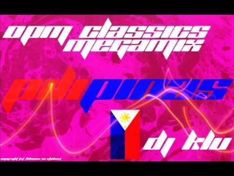 OPM Tagalog/English classics Megamix (Dj Klu Pilipinas)