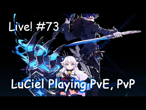 [Elsword KR] LuCiel playing second day : Live streaming #73