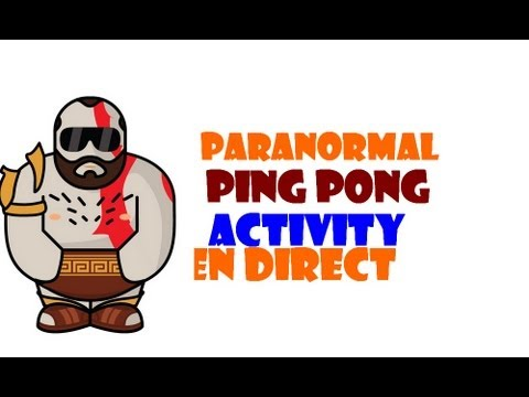 DARBA LIVE : PARANORMAL PING PONG ACTIVITY !!