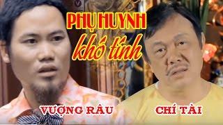 Hài Tết 2017 | Phụ Huynh Khó Tính | Phim Hài Chí Tài, Vượng Râu Phim hài 2017 | Đ
