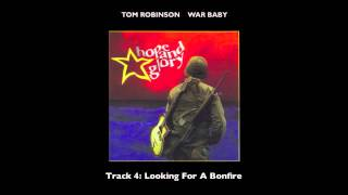 Watch Tom Robinson Looking For A Bonfire video
