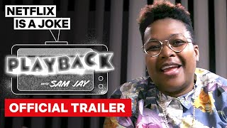 Playback With Sam Jay | Official Trailer | Netflix Is A Joke