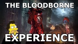THE BLOODBORNE EXPERIENCE