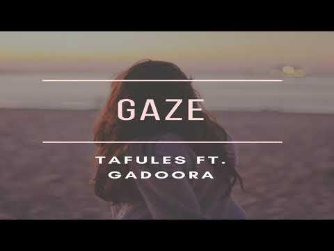 Tafules ft. Gadoora - Gaze