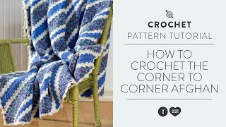 How to Crochet the Corner to Corner Afghan