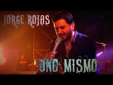 UNO MISMO -JORGE ROJAS-