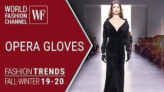 OPERA GLOVES | FASHION TRENDS FALL-WINTER 19-20