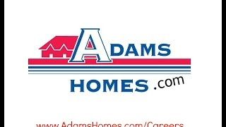 Adams Homes | Careers with Adams Homes | www.AdamsHomes.com