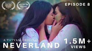 Neverland | Episode 8 | FINALE | LGBT web series