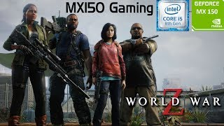 WORLD WAR Z | GeForce MX150 | i5 8250u | 8GB DDR4 | Acer Aspire 5 | Budget Gaming