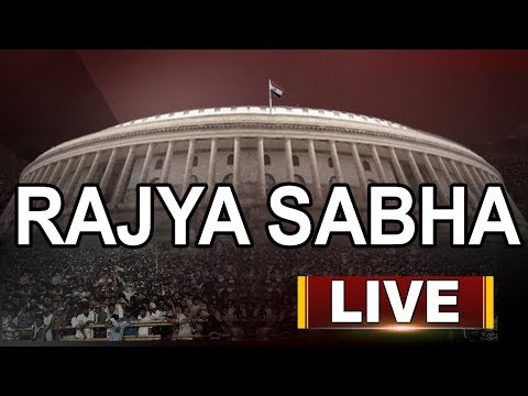 Rajya Sabha LIVE | Parliament Monsoon Session 2018 | ABN LIVE