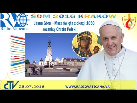 Pope Francis in Poland, Holy Mass at Jasna Gora