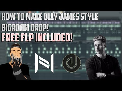 How To make Olly james Bigroom Style! ( FREE FLP INCLUDED!)