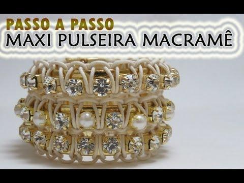 Passo a Passo #34 - Maxi Pulseira Macramê