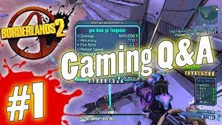 Borderlands 2   Gaming Q&A #1