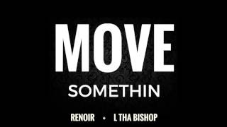 Move Somethin -  L tha Bishop & Renoir (LS On The Track) 2016