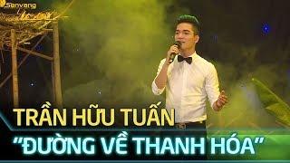 Đường về Thanh Hóa - Bùi Thúy, Hữu Tuấn | Ca nhạc