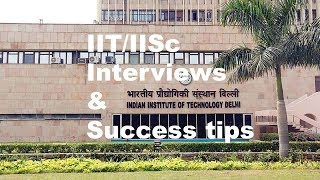 Interview Experience at IITs and IISc by present student