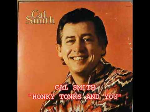 Cal Smith - Honky Tonks And You