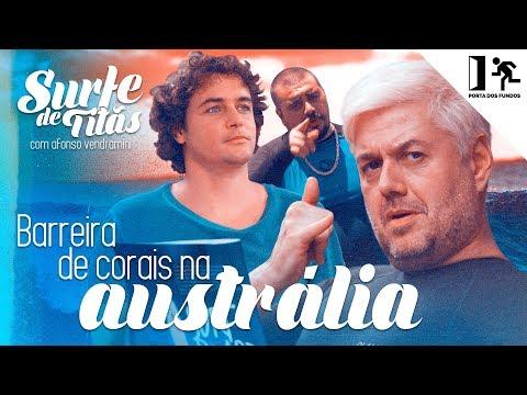 SURFE DE TITÃS - BARREIRA DE CORAIS NA AUSTRÁLIA Vídeos de zueiras e brincadeiras: zuera, video clips, brincadeiras, pegadinhas, lançamentos, vídeos, sustos
