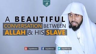 A Beautiful Conversation Between Allah & His Slave – Muiz Bukhary
